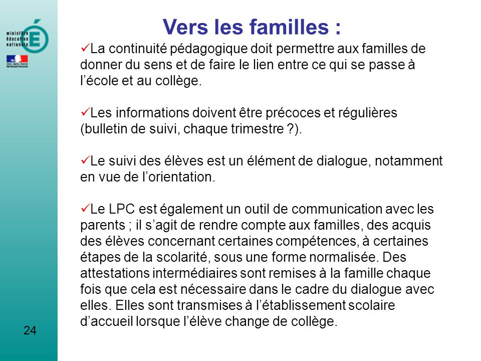 24 Vers les familles : La continuité pédagogique doit permettre aux familles de donner du sens et de faire le lien entre ce qui se passe à lécole et a