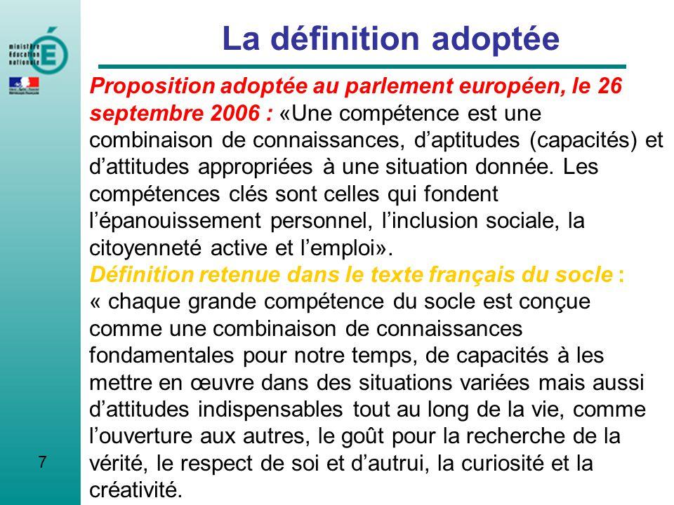 7 La définition adoptée Proposition adoptée au parlement européen, le 26 septembre 2006 : «Une compétence est une combinaison de connaissances, daptit