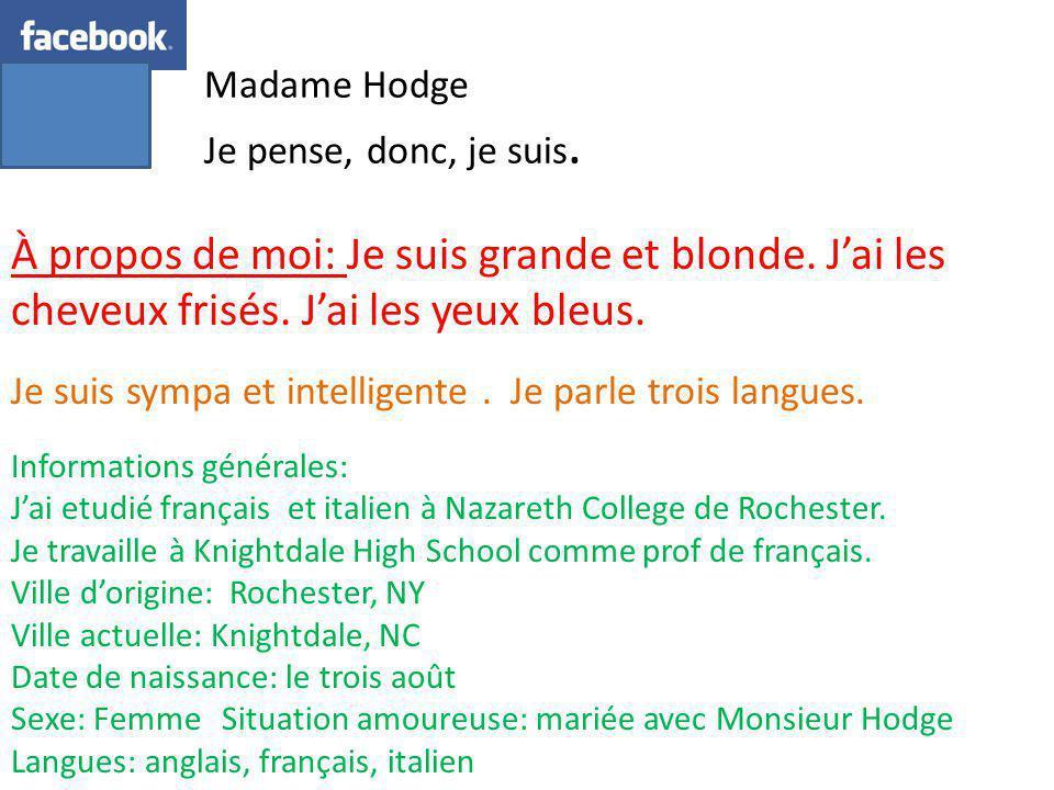 Madame Hodge Je pense, donc, je suis. À propos de moi: Je suis grande et blonde.