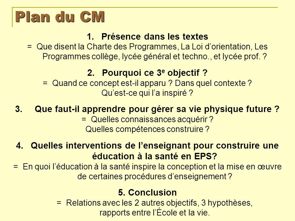 La GVPF et léducation à la santé dans les textes officiels Le concept « gestion de la vie physique » napparaît jamais explicitement dans les textes officiels.