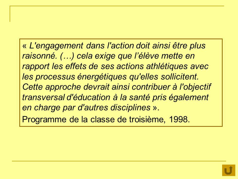 « L'engagement dans l'action doit ainsi être plus raisonné. (…) cela exige que lélève mette en rapport les effets de ses actions athlétiques avec les