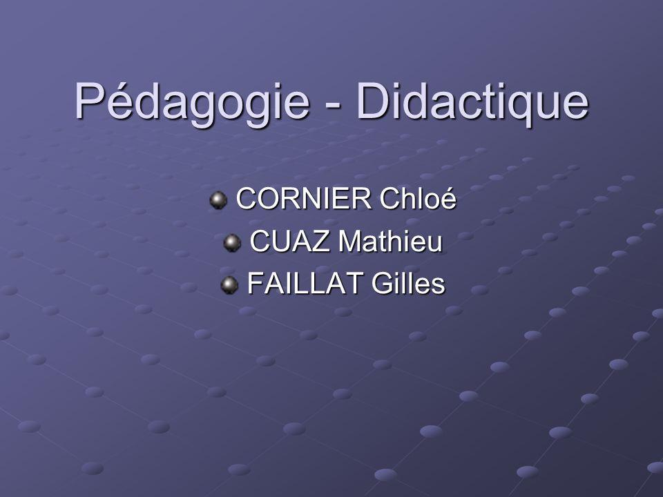 Pédagogie - Didactique CORNIER Chloé CORNIER Chloé CUAZ Mathieu CUAZ Mathieu FAILLAT Gilles FAILLAT Gilles