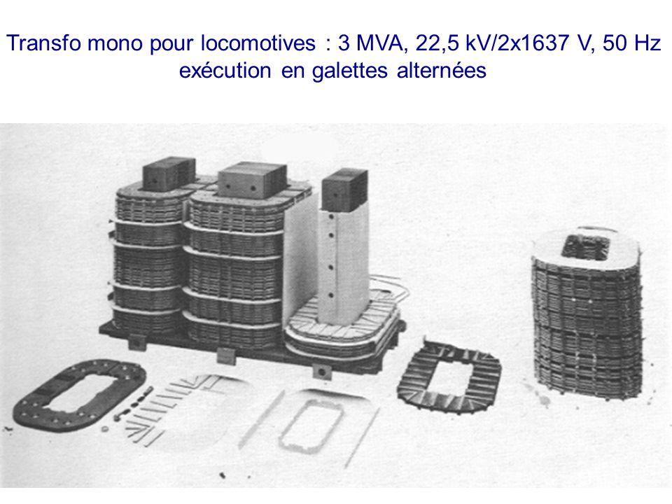 Transfo mono pour locomotives : 3 MVA, 22,5 kV/2x1637 V, 50 Hz exécution en galettes alternées