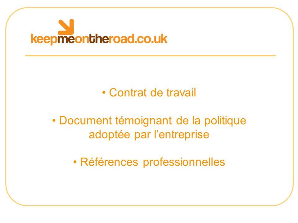 Contrat de travail Document témoignant de la politique adoptée par lentreprise Références professionnelles