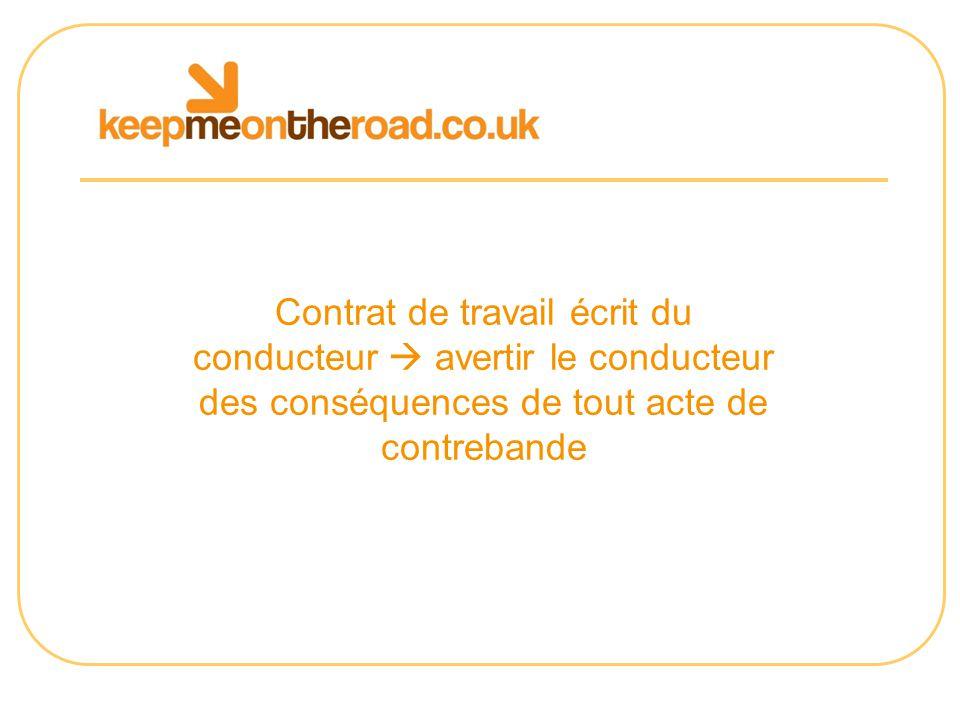 Contrat de travail écrit du conducteur avertir le conducteur des conséquences de tout acte de contrebande