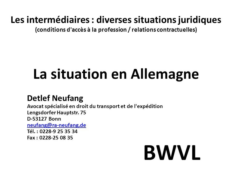 Les intermédiaires : diverses situations juridiques (conditions d'accès à la profession / relations contractuelles) La situation en Allemagne Detlef N