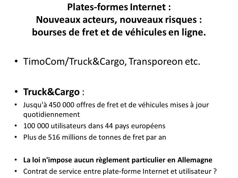 Plates-formes Internet : Nouveaux acteurs, nouveaux risques : bourses de fret et de véhicules en ligne. TimoCom/Truck&Cargo, Transporeon etc. Truck&Ca