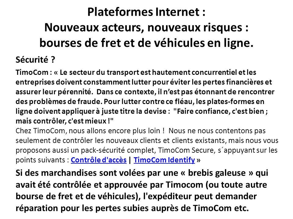 Plateformes Internet : Nouveaux acteurs, nouveaux risques : bourses de fret et de véhicules en ligne. Sécurité ? TimoCom : « Le secteur du transport e