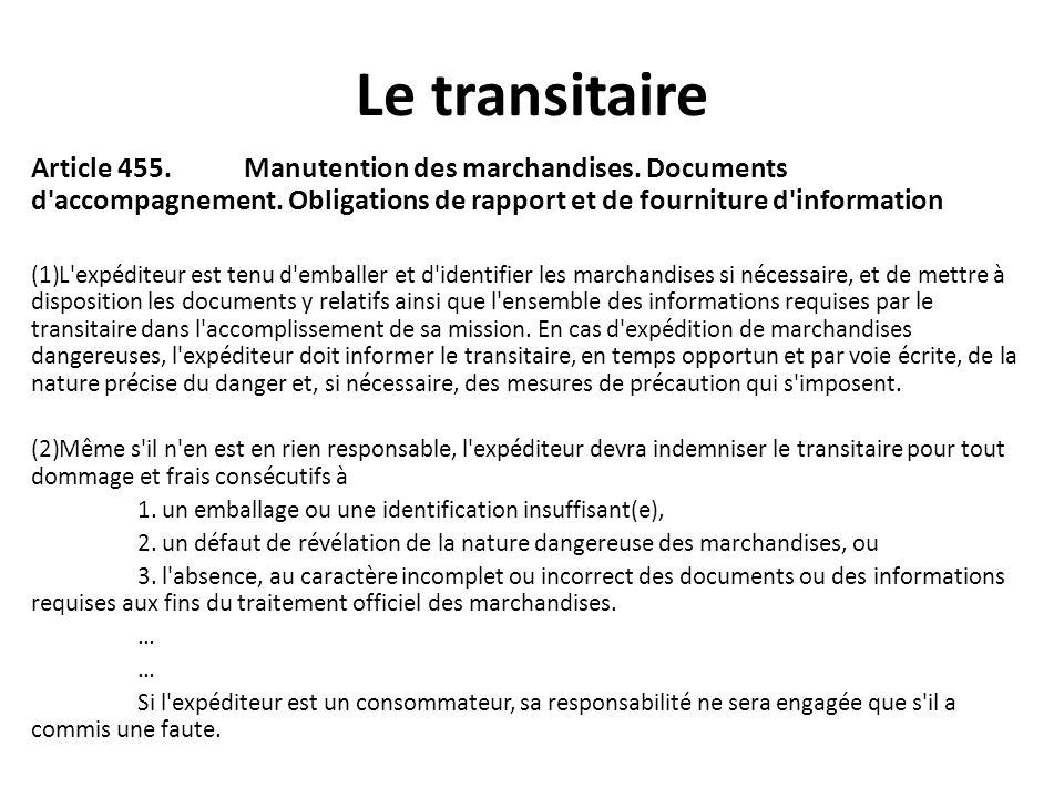 Le transitaire Article 455. Manutention des marchandises. Documents d'accompagnement. Obligations de rapport et de fourniture d'information (1)L'expéd