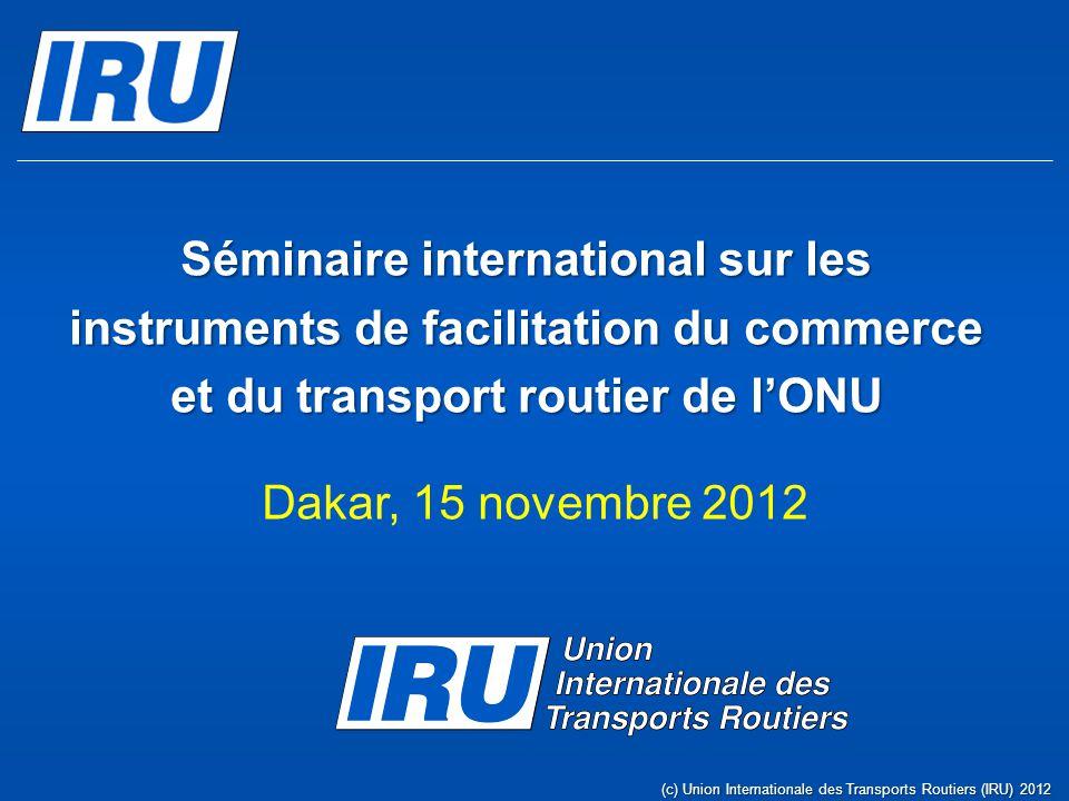 Programme de travail du Comité Régional de lIRU pour lAfrique (CRIPA) & Priorités de la Délégation Permanente (DPIA) (c) Union Internationale des Transports Routiers (IRU) 2012 Adil GAOUI Délégué Général de lIRU pour lAfrique Dakar, 15 novembre 2012 Page 2