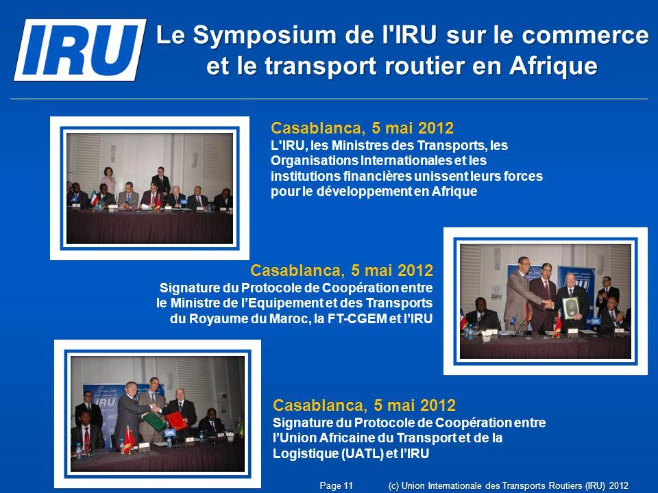 Page 11(c) Union Internationale des Transports Routiers (IRU) 2012 Le Symposium de l'IRU sur le commerce et le transport routier en Afrique Casablanca