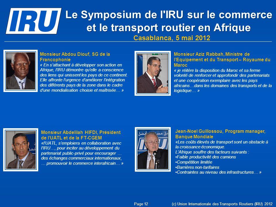 Le Symposium de l'IRU sur le commerce et le transport routier en Afrique Casablanca, 5 mai 2012 Monsieur Abdou Diouf, SG de la Francophonie « En satta