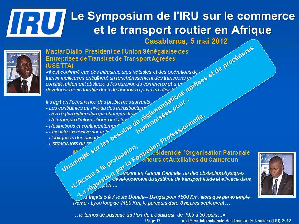 Le Symposium de l'IRU sur le commerce et le transport routier en Afrique Casablanca, 5 mai 2012 Mactar Diallo, Président de lUnion Sénégalaise des Ent