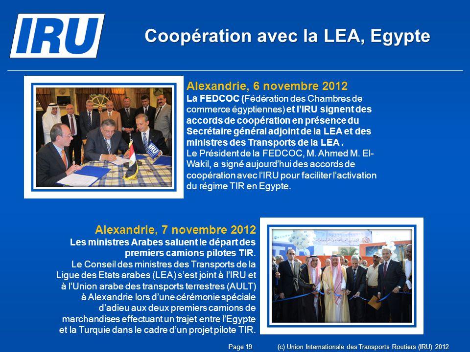 Page 19(c) Union Internationale des Transports Routiers (IRU) 2012 Coopération avec la LEA, Egypte Alexandrie, 6 novembre 2012 La FEDCOC (Fédération d