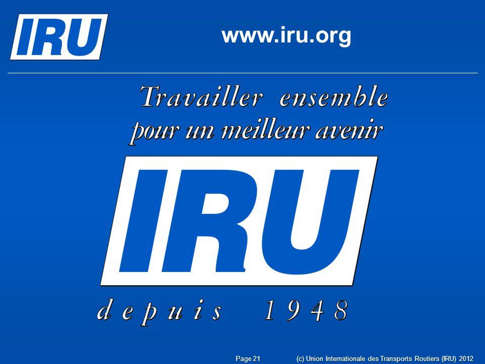 www.iru.org (c) Union Internationale des Transports Routiers (IRU) 2012Page 21