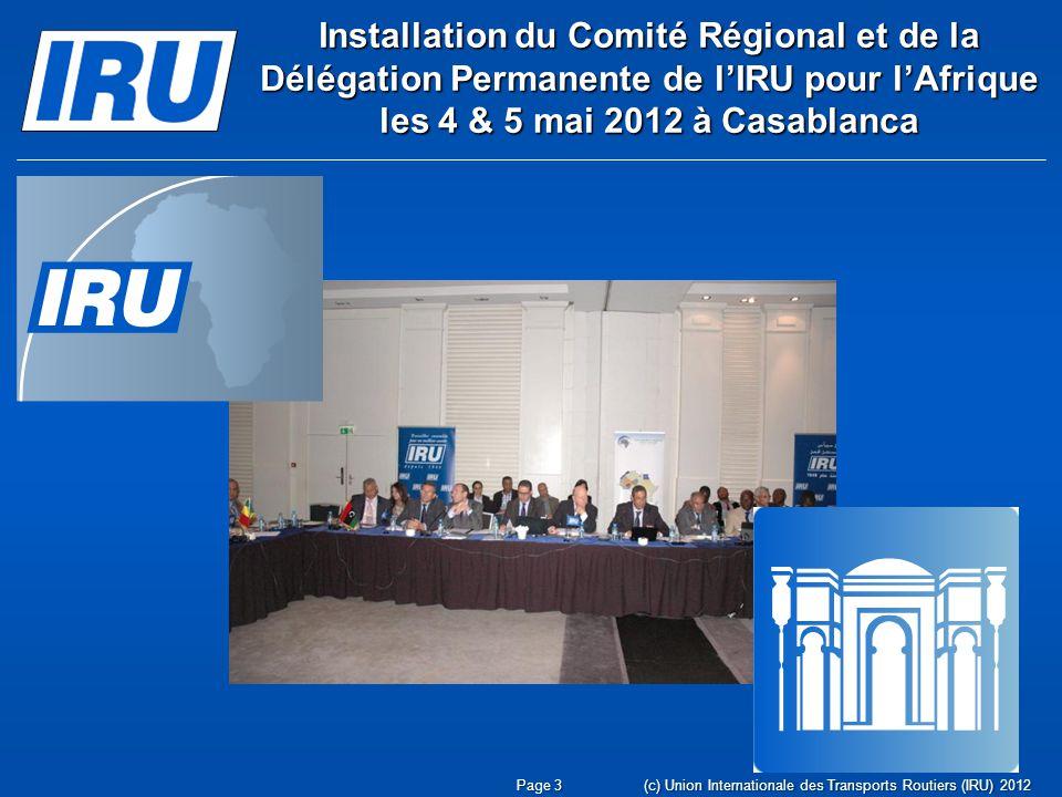Installation du Comité Régional et de la Délégation Permanente de lIRU pour lAfrique les 4 & 5 mai 2012 à Casablanca Page 3(c) Union Internationale de