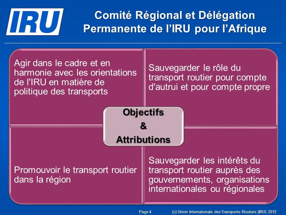 Page 15(c) Union Internationale des Transports Routiers (IRU) 2012 Atelier Ministériel sur lÉtude Régionale sur la Facilitation du Commerce et les Infrastructures pour les Pays du Maghreb Atelier, co-organisé par la Banque Mondiale, lUnion du Maghreb arabe (UMA) et le Ministère de lEquipement et du Transport du Royaume du Maroc, en présence de représentants dAlgérie, de Lybie, de Mauritanie, du Maroc et de Tunisie, ainsi que dinstitutions internationales (BAD, BID, OMD UEMOA, UpM, lAssociation des Nations de lAsie du sud-est (ASEAN) et le CETMO) Rabat, 14 juin 2012 LIRU appelle tous les acteurs à ratifier et mettre en œuvre les instruments clés de lONU pour la facilitation des échanges et du transport routier, tels que les conventions TIR et dharmonisation.