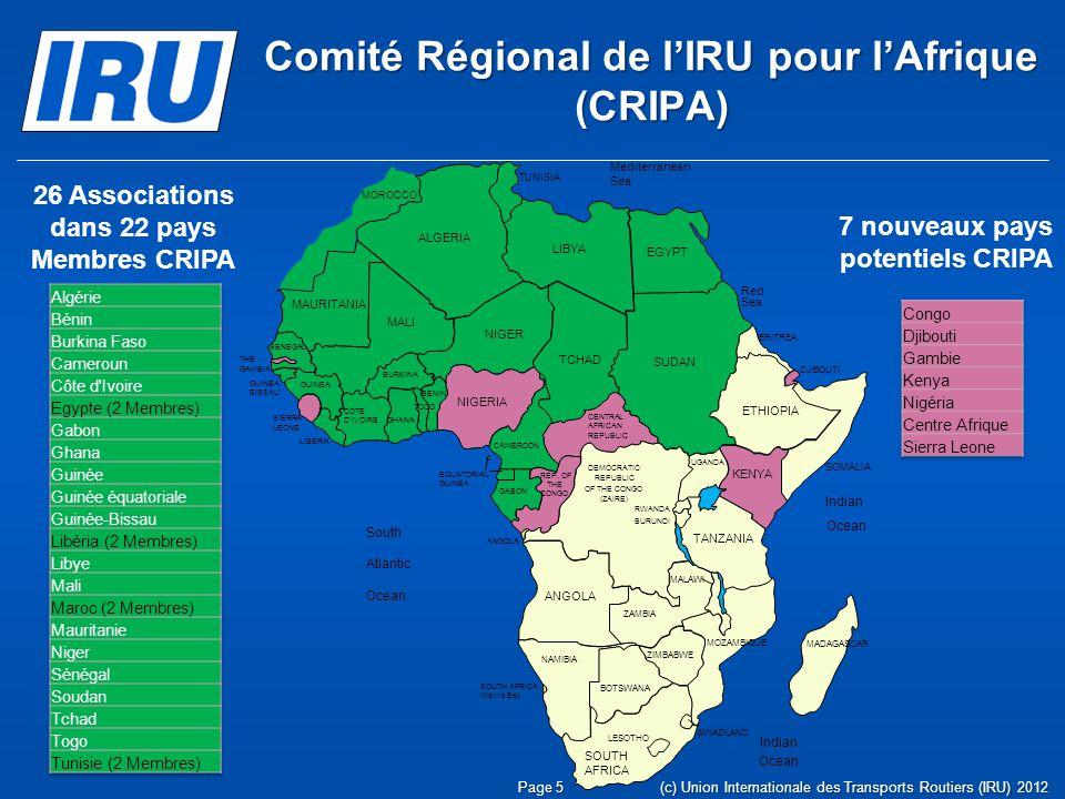 Page 6 Comité Régional de lIRU pour lAfrique (CRIPA) (c) Union Internationale des Transports Routiers (IRU) 2012 Objectif : Étendre le CRIPA au Continent Africain