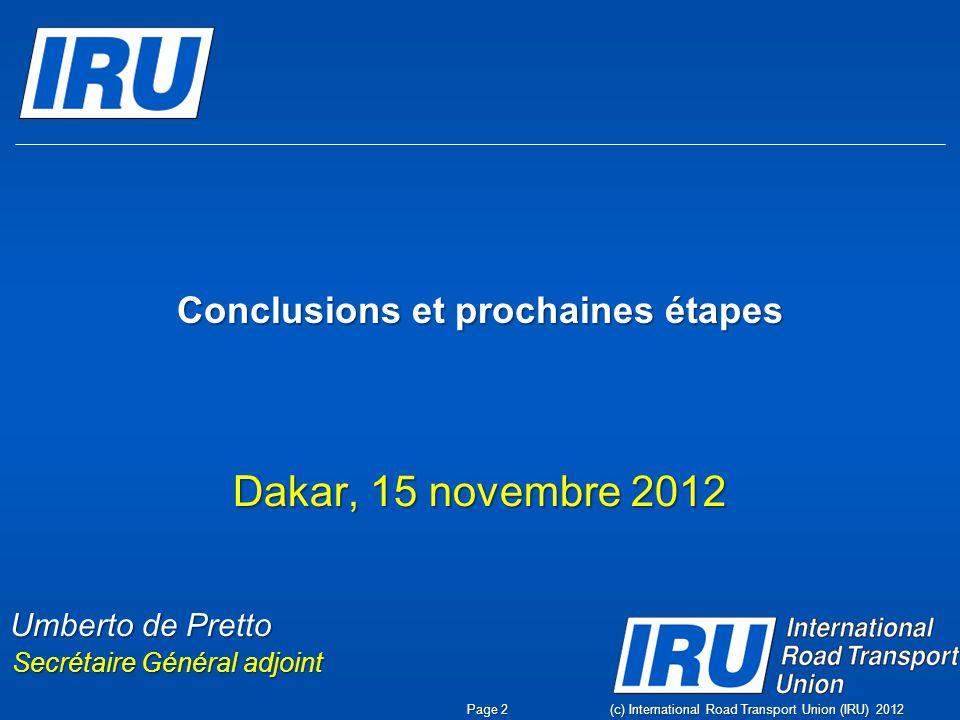 Conclusions et prochaines étapes Dakar, 15 novembre 2012 Umberto de Pretto Secrétaire Général adjoint Page 2
