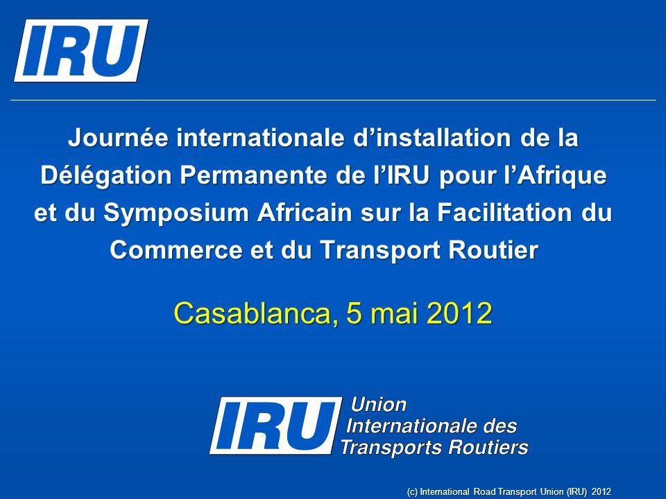La Convention TIR 4 Parties Contractantes parmi les pays CRIPA, mais 2 opérationnelles Page 52(c) International Road Transport Union (IRU) 2012