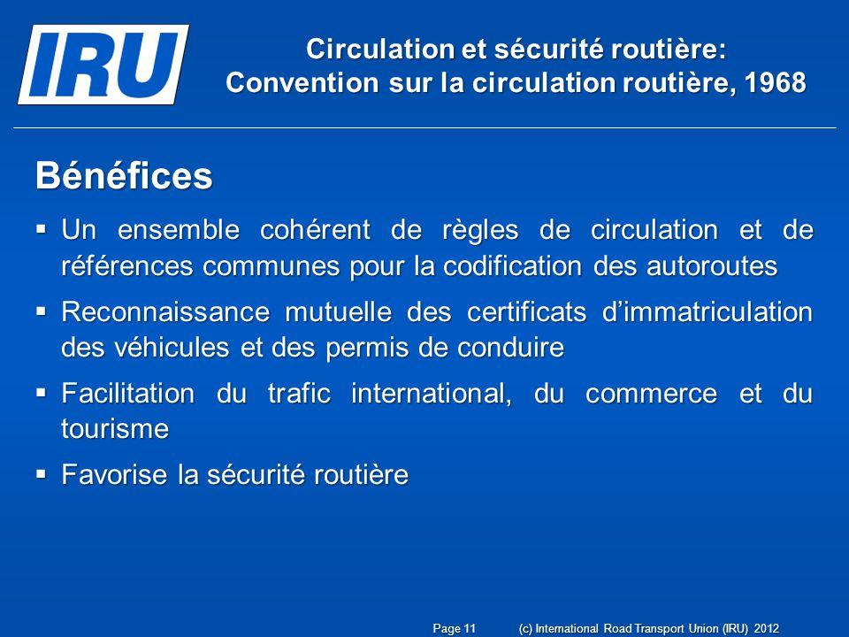 Circulation et sécurité routière: Convention sur la circulation routière, 1968 Bénéfices Un ensemble cohérent de règles de circulation et de référence