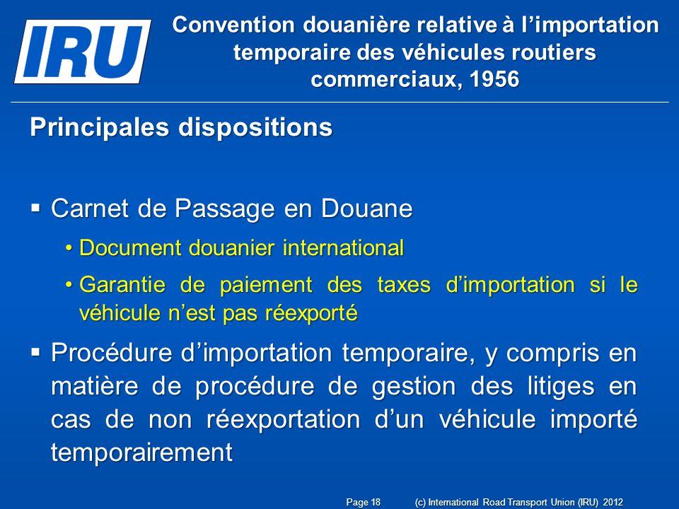 Convention douanière relative à limportation temporaire des véhicules routiers commerciaux, 1956 Principales dispositions Carnet de Passage en Douane