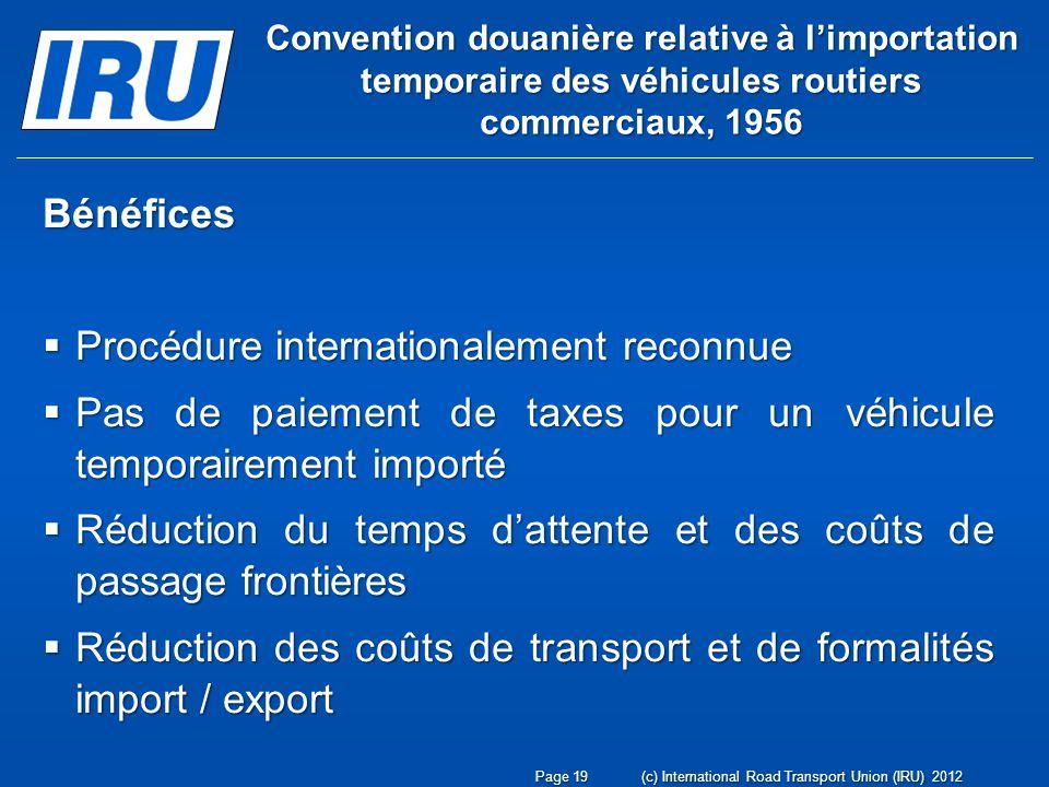 Convention douanière relative à limportation temporaire des véhicules routiers commerciaux, 1956 Bénéfices Procédure internationalement reconnue Procé