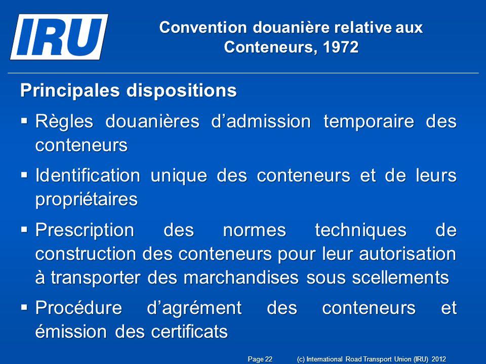 Convention douanière relative aux Conteneurs, 1972 Principales dispositions Règles douanières dadmission temporaire des conteneurs Règles douanières d