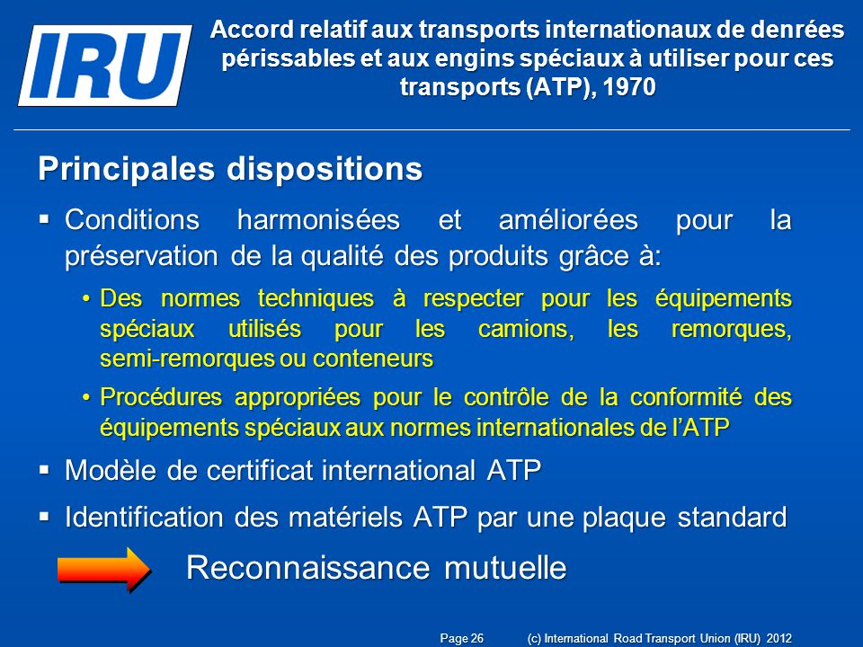 Accord relatif aux transports internationaux de denrées périssables et aux engins spéciaux à utiliser pour ces transports (ATP), 1970 Principales disp