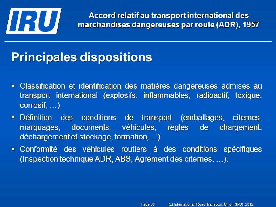 Accord relatif au transport international des marchandises dangereuses par route (ADR), 1957 Principales dispositions Classification et identification