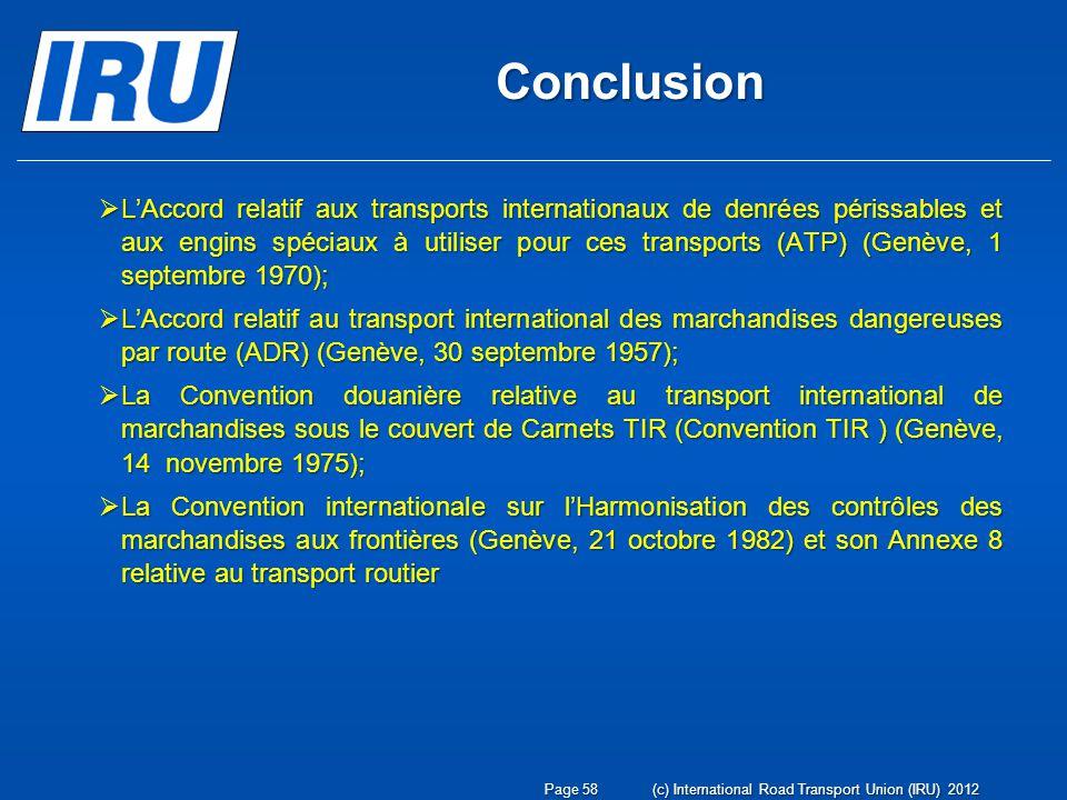 Conclusion LAccord relatif aux transports internationaux de denrées périssables et aux engins spéciaux à utiliser pour ces transports (ATP) (Genève, 1