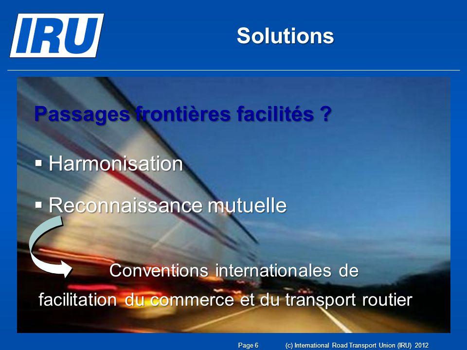 Conventions internationales de facilitation du transport routier En 1992, La Résolution 48/11 de l UNESCAP recommande aux Etats dadhérer et dappliquer les principales conventions de facilitation du commerce et du transport de lONU.