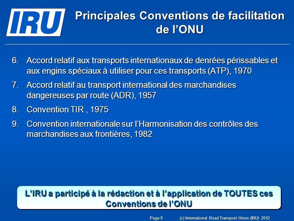 Principales Conventions de facilitation de lONU 6.Accord relatif aux transports internationaux de denrées périssables et aux engins spéciaux à utilise