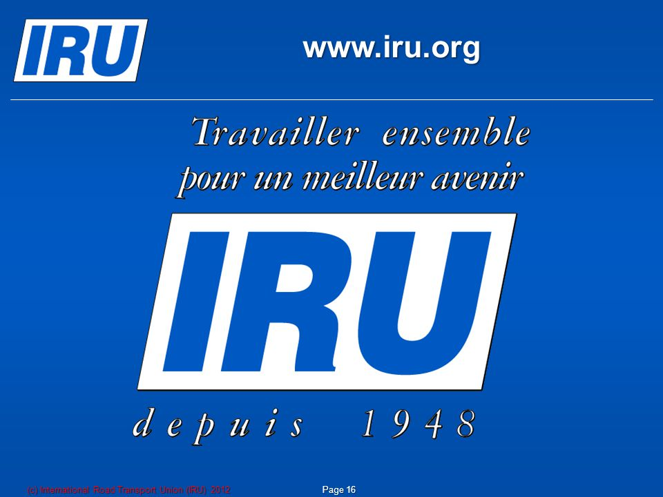 www.iru.org Page 16(c) International Road Transport Union (IRU) 2012