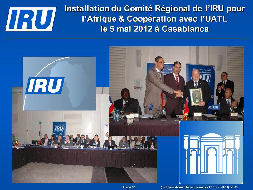 Installation du Comité Régional de lIRU pour lAfrique & Coopération avec lUATL le 5 mai 2012 à Casablanca Page 14