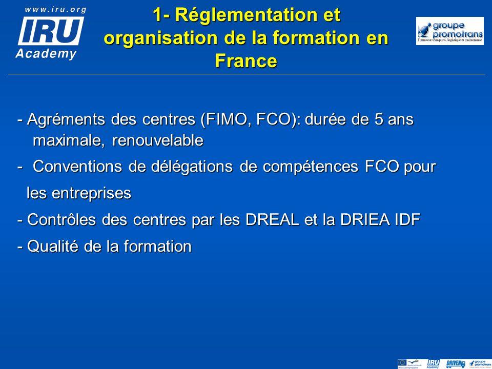 - Agréments des centres (FIMO, FCO): durée de 5 ans maximale, renouvelable -Conventions de délégations de compétences FCO pour les entreprises les ent
