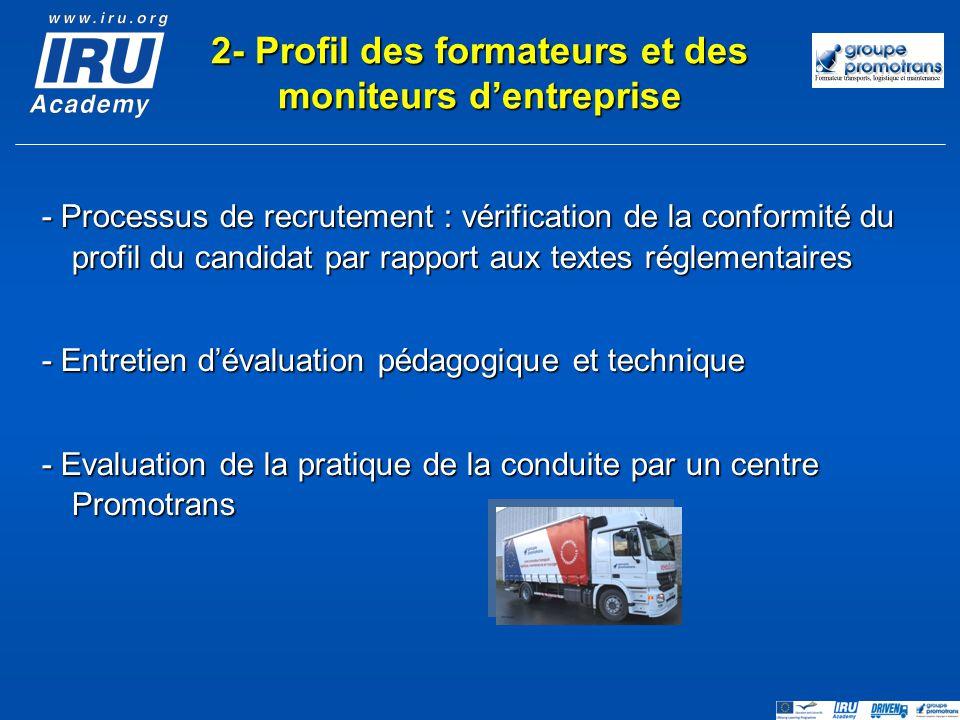 - Processus de recrutement : vérification de la conformité du profil du candidat par rapport aux textes réglementaires - Entretien dévaluation pédagog