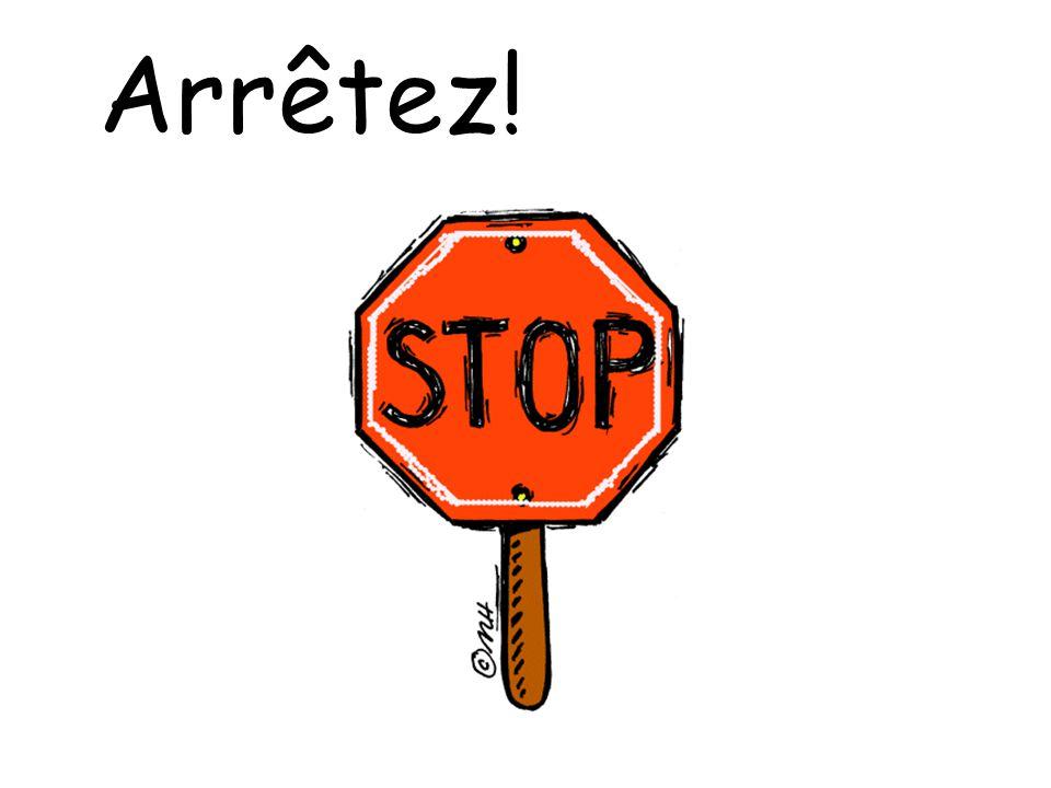 Arrêtez!