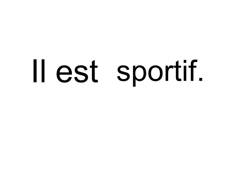 sportif. Il est