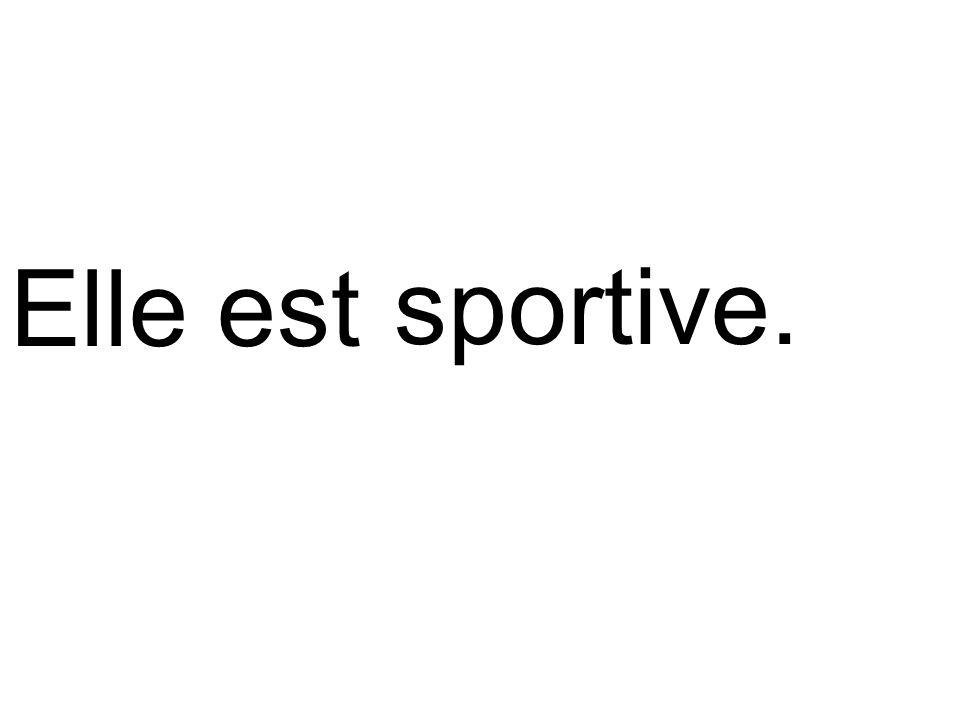 sportive.Elle est