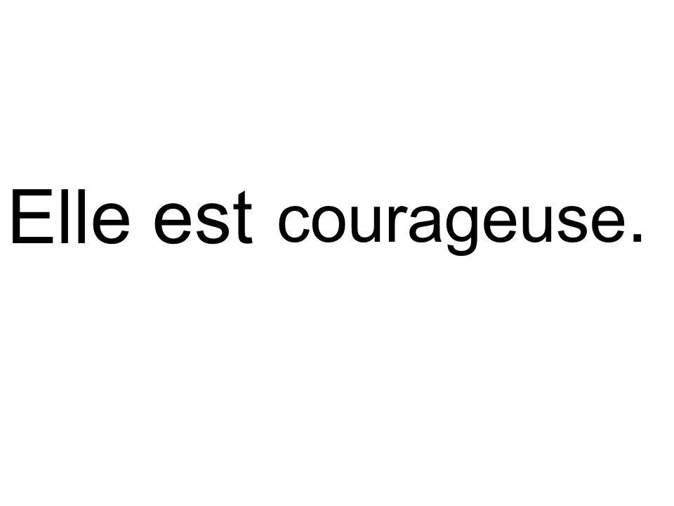 courageuse.Elle est