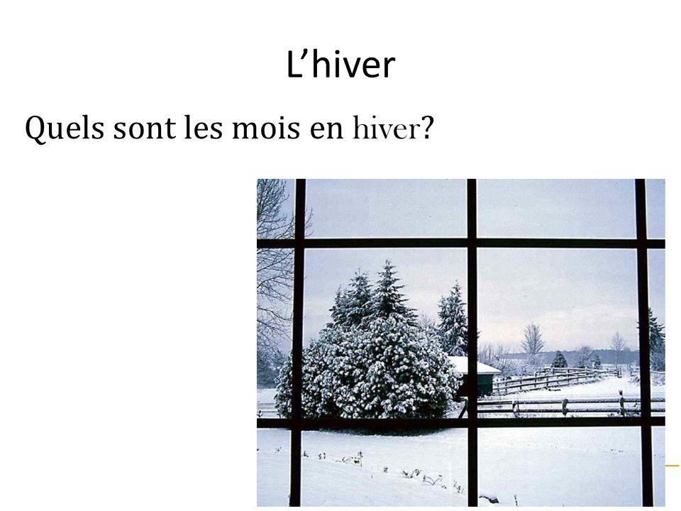 Lhiver Quels sont les mois en hiver ?