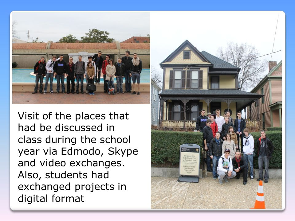 Visit of the places that had be discussed in class during the school year via Edmodo, Skype and video exchanges. Also, students had exchanged projects