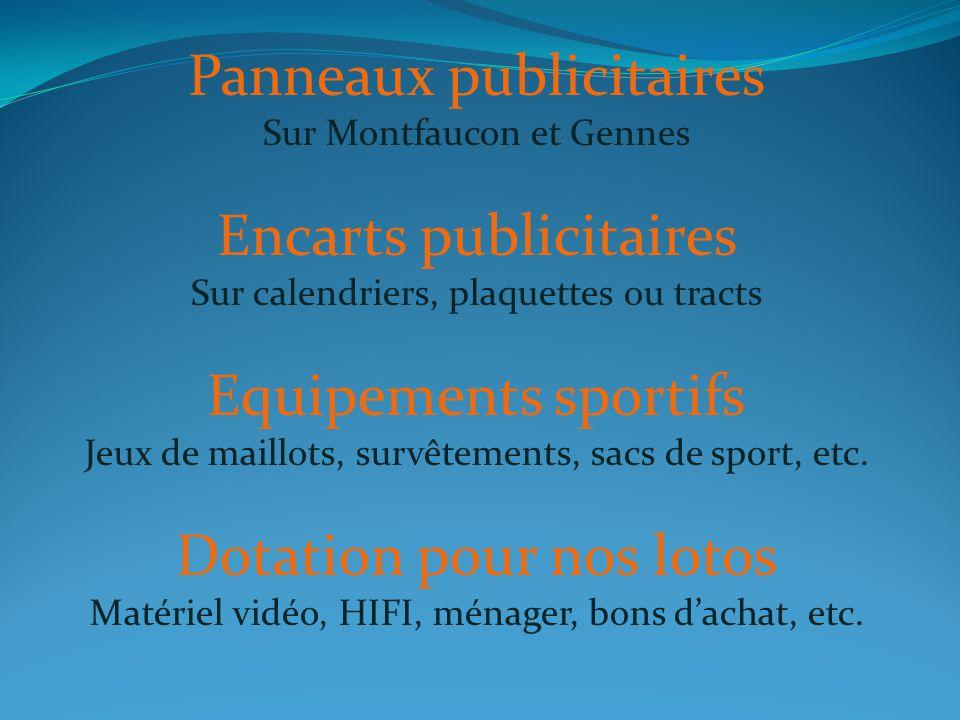 Panneaux publicitaires Sur Montfaucon et Gennes Encarts publicitaires Sur calendriers, plaquettes ou tracts Equipements sportifs Jeux de maillots, sur