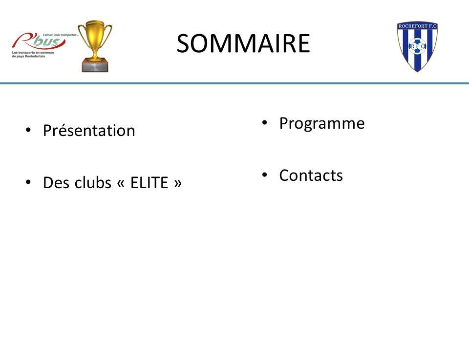 Présentation Des clubs « ELITE » Programme Contacts SOMMAIRE