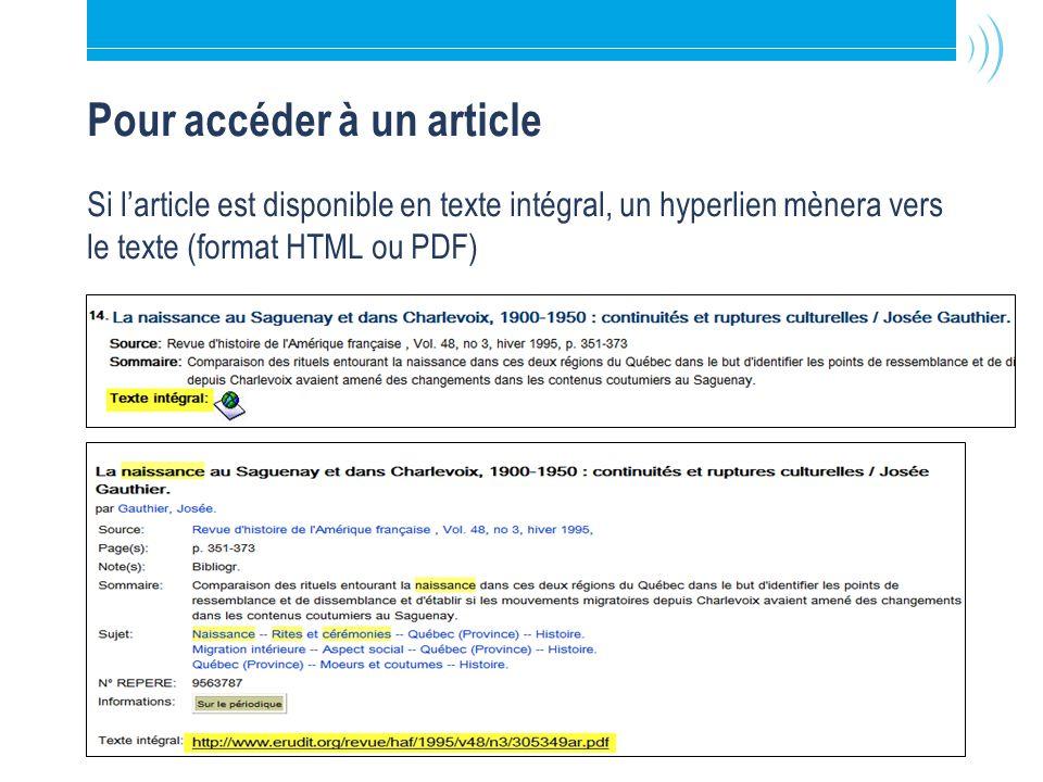 Bibliothèque de l Université Laval13 Pour accéder à un article Si larticle est disponible en texte intégral, un hyperlien mènera vers le texte (format HTML ou PDF)