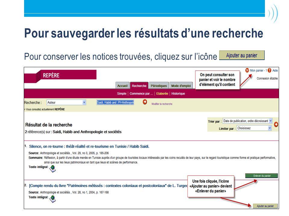 Bibliothèque de l'Université Laval22 Pour sauvegarder les résultats dune recherche Pour conserver les notices trouvées, cliquez sur licône