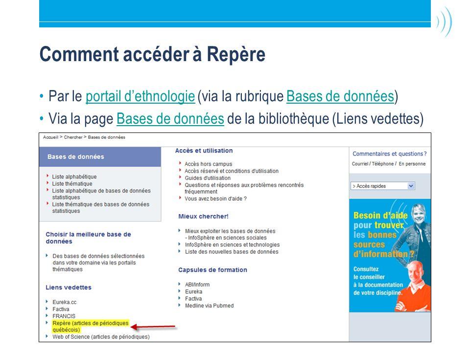 Bibliothèque de l'Université Laval6 Comment accéder à Repère Par le portail dethnologie (via la rubrique Bases de données)portail dethnologieBases de