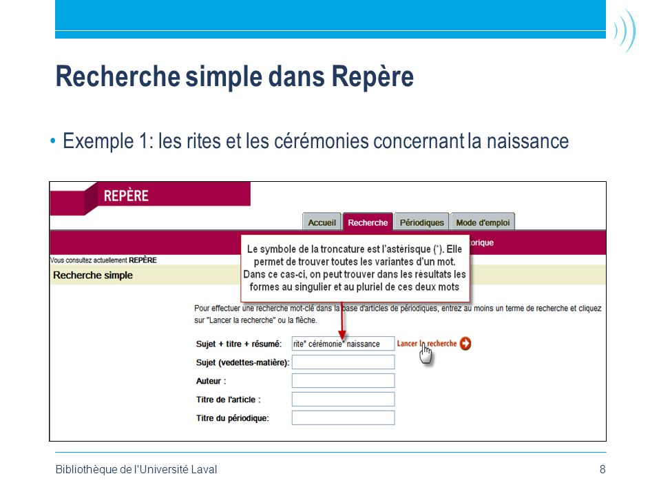 Bibliothèque de l Université Laval8 Recherche simple dans Repère Exemple 1: les rites et les cérémonies concernant la naissance