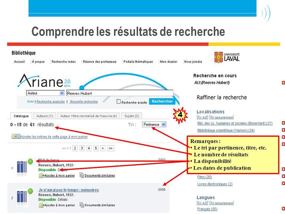 Bibliothèque de l Université Laval25 Comprendre les résultats de recherche Trouver un auteur - Exemple 1.1 Remarques : Le tri par pertinence, titre, etc.